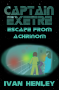 Captain Exetre: Escape From Achrinom