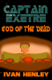 Captain Exetre: God of the Dead